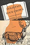 Image of Hold Fast Your Crown: A Novel