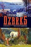 A History of the Ozarks, Volume 1: The Old Ozarks (Volume 1)