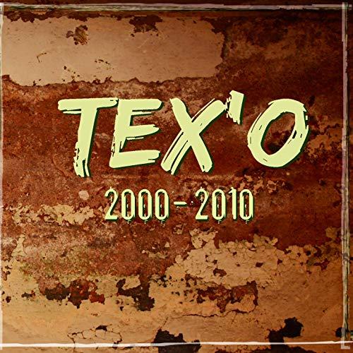 Tex'o (2000-2010)