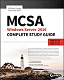 MCSA Windows Server 2016 Complete Study Guide: Exam 70-740, Exam 70-741, Exam 70-742 and C...