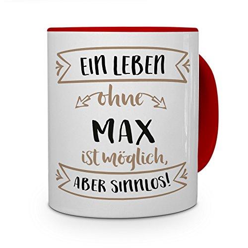 printplanet® Tasse mit Namen Max - Motiv Sinnlos - Namenstasse, Kaffeebecher, Mug, Becher, Kaffeetasse - Farbe Rot