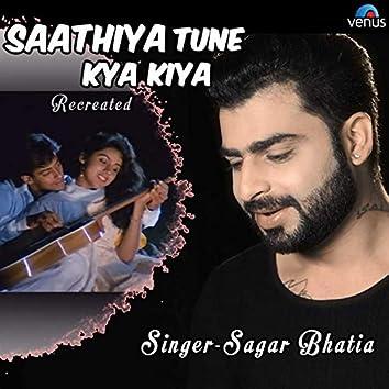 Saathiya Tune Kya Kiya (Recreated Version)
