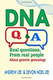 DNA Q and A: Real Questions from Real People about Genetic Genealogy