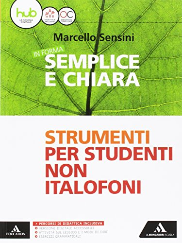 In forma semplice e chiara. Italiano per stranieri. Per la Scuola media. Con e-book. Con espansione online