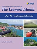 The Island Hopping Digital Guide To The Leeward Islands - Pa