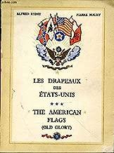 Les Drapeaux Des Etats-unis The American Flags ( Old Glory)