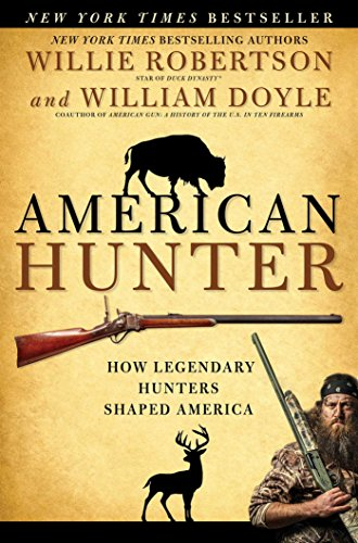 american hunting stories American Hunter: How Legendary Hunters Shaped America