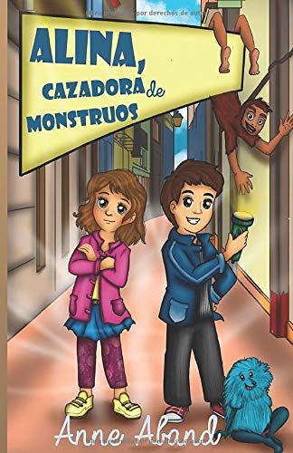 Alina, cazadora de monstruos: (novela de fantasía infantil 8-14 años)