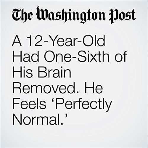 A 12-Year-Old Had One-Sixth of His Brain Removed. He Feels 'Perfectly Normal.' copertina