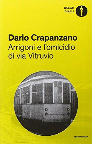 Arrigoni e l'omicidio di via Vitruvio. Milano, 1953