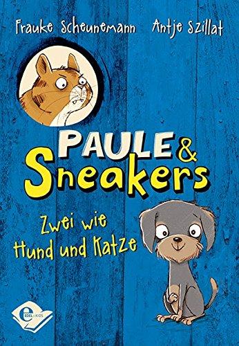 Paule und Sneakers: Zwei wie Hund und Katze