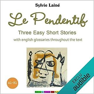 Le Pendentif. Three Easy Short Stories audiobook cover art