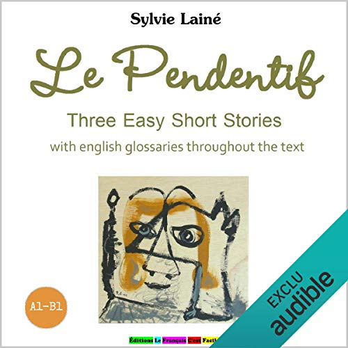 Le Pendentif. Three Easy Short Stories Titelbild