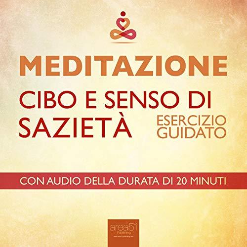 Meditazione - Cibo e senso di sazietà [Meditation - Food and Sense of Satiety] audiobook cover art