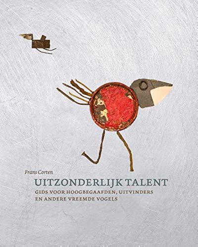 Uitzonderlijk talent: Gids voor hoogbegaafden, uitvinders en andere vreemde vogels