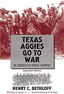 Texas Aggies Go to War: In Service of Their Country, Expanded Edition (Centennial Series of the Association of Former Students, Texas A&M University)