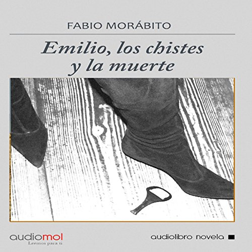 Emilio, los chistes y la muerte [Emilio, Jokes and Death] audiobook cover art