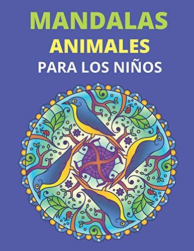 Mandalas Animales Para Los Niños: 40 mandalas de animales para niños de 8 a 12 años fomentan la creatividad con un libro para colorear de mandalas para niños