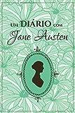 Um diário com Jane Austen: espaço e inspiração para suas ideias