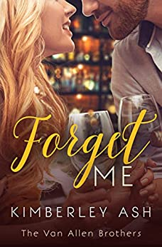 Forget Me (The Van Allen Brothers Book 2) by [Kimberley Ash]