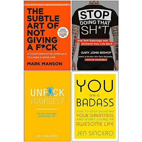 The Subtle Art of Not Giving A F*ck [Hardcover], Stop Doing That Sh*t, Unfuk Yourself, You Are a Badass 4 Books Collection Set