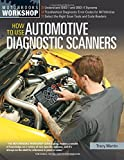 How To Use Automotive Diagnostic Scanners (Motorbooks Workshop) by Tracy Martin (2015-08-01)