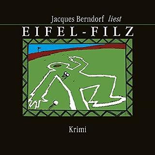 Eifel-Filz                   Autor:                                                                                                                                 Jacques Berndorf                               Sprecher:                                                                                                                                 Jacques Berndorf                      Spieldauer: 8 Std. und 49 Min.     203 Bewertungen     Gesamt 4,5