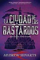 La ciudad de los bastardos/ City of Bastards