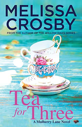 Tea for Three (A Mulberry Lane Novel, Band 1)