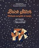 Brick stitch - Méthode complète et motifs: 80 tissages de bijoux et d'objets déco en perles miyuki (Qu'est-ce que tu fais de beau ?) - Format Kindle - 9782212909272 - 13,99 €
