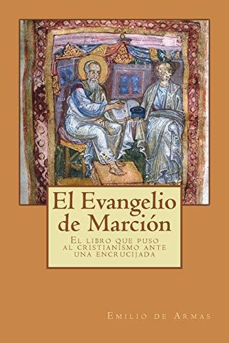 El Evangelio de Marcion: El libro que puso ante una encrucijada al cristianismo