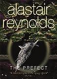 The Prefect (Gollancz S.F.) by Alastair Reynolds(2008-04-10)