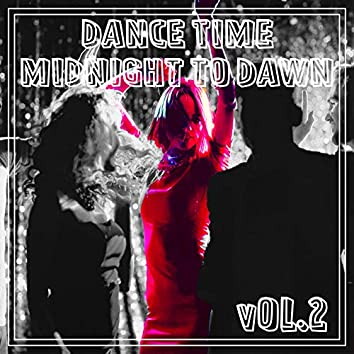 Dance Time Midnight To Dawn, Vol. 2