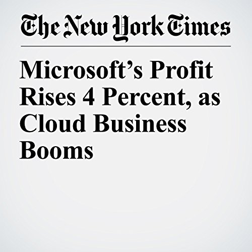 Microsoft's Profit Rises 4 Percent, as Cloud Business Booms copertina