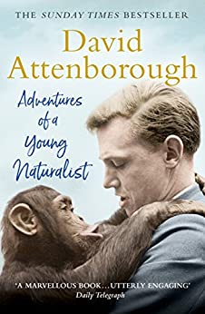 Adventures of a Young Naturalist: SIR DAVID ATTENBOROUGH'S ZOO QUEST EXPEDITIONS by [David Attenborough]
