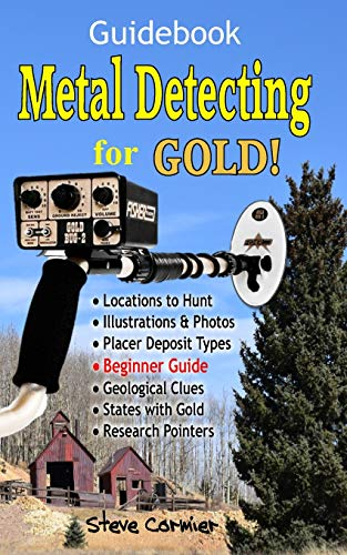 Compare Textbook Prices for Metal Detecting for GOLD! Guidebook for the Beginner: Gold Prospecting for the Begineer Metal Detectorist; Useful Tips, Expert Tricks and Student Secrets  ISBN 9798597620947 by Cormier, Steve