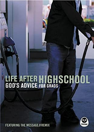 Life After High School: Gods Advice for Grads (featuring the Message Remix) by Eugene H. Peterson (2005-03-04)