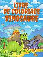 Livre de Coloriage Dinosaure: Apprendre Les Noms Des Dinosaures 50 Dinosaures