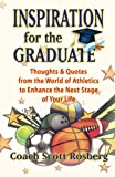 Inspiration for the Graduate: Thoughts & Quotes from the World of Athletics to Enhance the Next Stage of Your Life