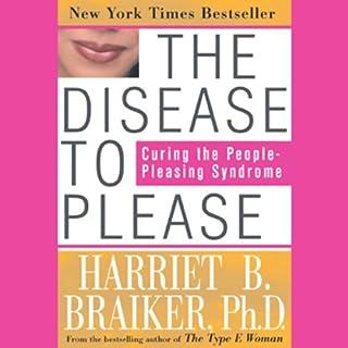 The Disease to Please     Curing the People-Pleasing Syndrome              Autor:                                                                                                                                 Harriet Braiker                               Sprecher:                                                                                                                                 Kate Redding                      Spieldauer: 4 Std. und 20 Min.     9 Bewertungen     Gesamt 4,2