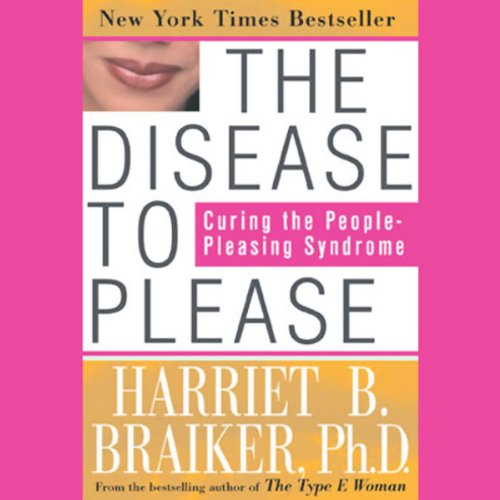 The Disease to Please     Curing the People-Pleasing Syndrome              Auteur(s):                                                                                                                                 Harriet Braiker                               Narrateur(s):                                                                                                                                 Kate Redding                      Durée: 4 h et 20 min     5 évaluations     Au global 4,4