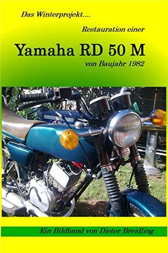 Das Winterprojekt: Restauration einer Yamaha RD 50 M