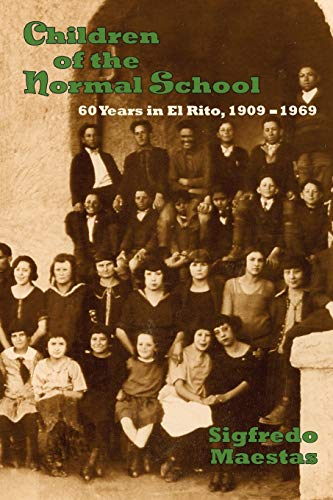 Children of the Normal School, 60 Years in El Rito, 1909-1969