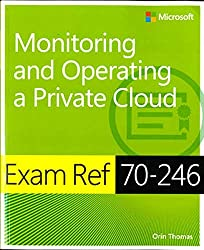 70-246 Monitoring and Operating a Private Cloud Certification Exam 2