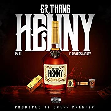Er'thang Henny (feat. Flawless Money)