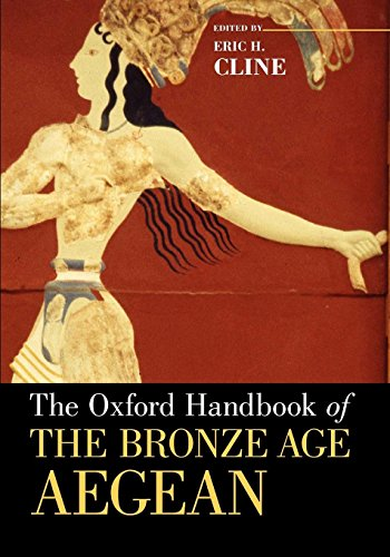 The Oxford Handbook of the Bronze Age Aegean (Oxford Handbooks)