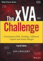 The xVA Challenge: Counterparty Risk, Funding, Collateral, Capital and Initial Margin (Wiley Finance)