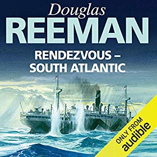 Rendezvous - South Atlantic                   By:                                                                                                                                 Douglas Reeman                               Narrated by:                                                                                                                                 David Rintoul                      Length: 11 hrs and 21 mins     48 ratings     Overall 4.6