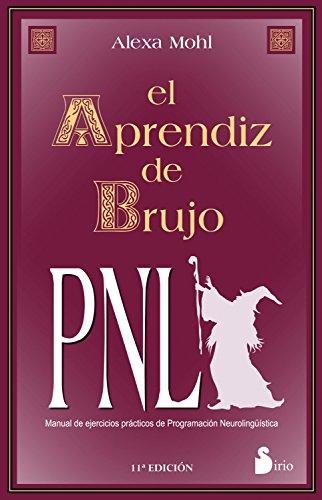 EL APRENDIZ DE BRUJO PNL (AÑO 2014) (Spanish Edition)