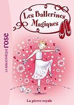 Les Ballerines Magiques 09 - Rose et la pierre royale de Darcey Bussell